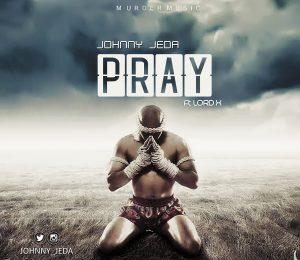 Johnny_Deda_Ft_Lord_X_Pray_9jaflaver-300x260